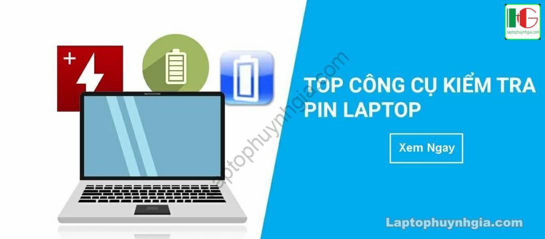 top cong cu kiem tra pin laptop laptop binh duong 4542 - Laptop Cũ Bình Dương Huỳnh Gia - TRÙM LAPTOP CŨ