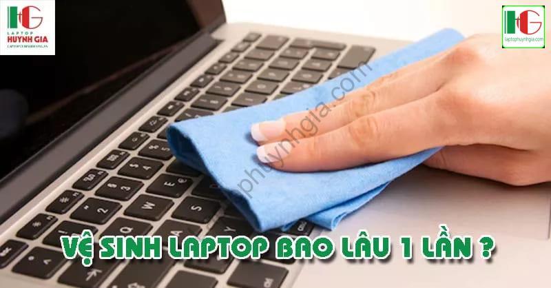 ve sinh laptop bao lau 1 lan - Laptop Cũ Bình Dương Huỳnh Gia - TRÙM LAPTOP CŨ